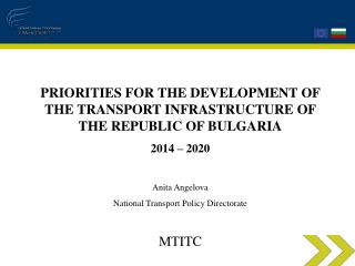 PRIORITIES FOR THE DEVELOPMENT OF THE TRANSPORT INFRASTRUCTURE OF THE REPUBLIC OF BULGARIA