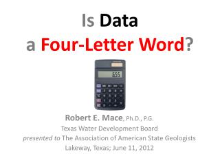 Is  Data  a Four-Letter Word ?