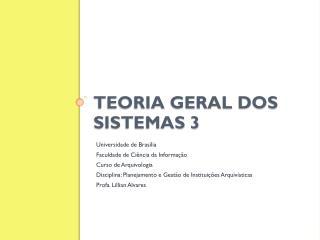 Teoria Geral dos Sistemas 3