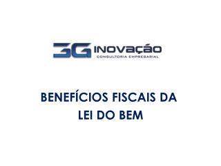 BENEFÍCIOS FISCAIS DA  LEI DO BEM