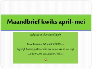 Maandbrief  kwiks  april- mei