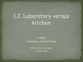 1.2. Laboratory versus kitchen