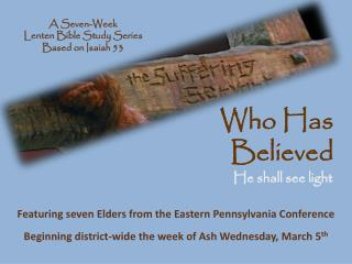 A Seven-Week Lenten Bible Study Series Based on Isaiah 53