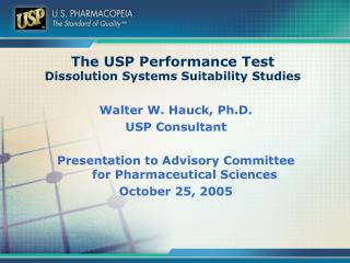The USP Performance Test  Dissolution Systems Suitability Studies