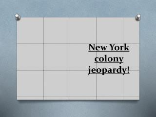 New York colony  jeopardy!