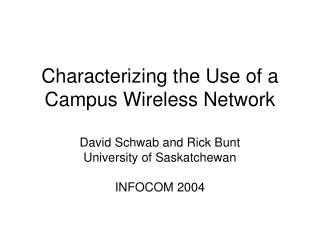 Characterizing the Use of a Campus Wireless Network