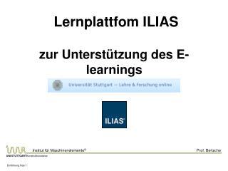 Lernplattfom ILIAS zur Unterstützung des E-learnings