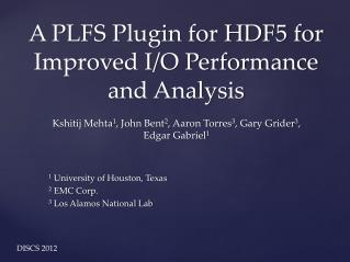 A PLFS Plugin for HDF5 for Improved I/O Performance and Analysis