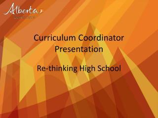Curriculum Coordinator Presentation Re-thinking High School