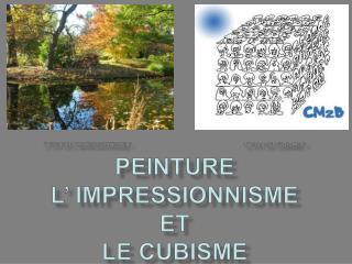 c' est de l'impressionnisme ? c' est du cubisme ? peinture L' impressionnisme et le cubisme