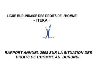 LIGUE BURUNDAISE DES DROITS DE L'HOMME  «ITEKA»