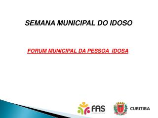 SEMANA MUNICIPAL DO IDOSO