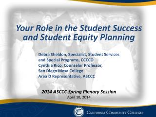 Your Role in the Student  Success  and Student Equity Planning
