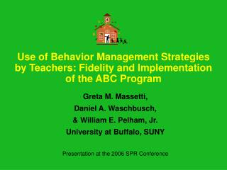 Use of Behavior Management Strategies by Teachers: Fidelity and Implementation of the ABC Program