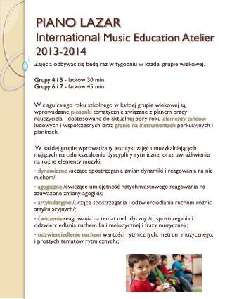 PIANO LAZAR  International  Music Education Atelier  2013-2014