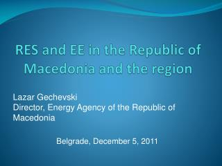 RES and EE in the Republic of Macedonia and the region