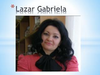 Lazar Gabriela
