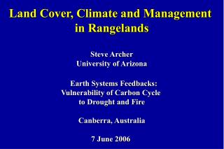 Land Cover, Climate and Management  in Rangelands Steve Archer University of Arizona