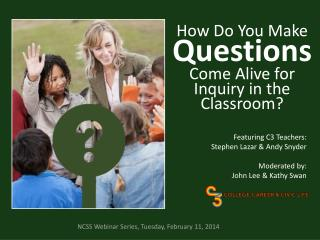 How Do You Make  Questions Come Alive for Inquiry in the Classroom?