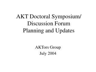 AKT Doctoral Symposium/ Discussion Forum Planning and Updates