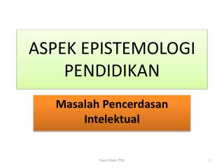 ASPEK EPISTEMOLOGI PENDIDIKAN