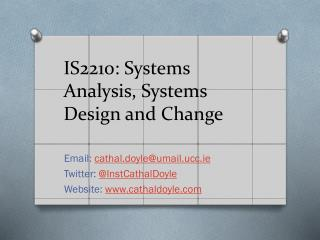 IS2210: Systems Analysis, Systems Design and Change