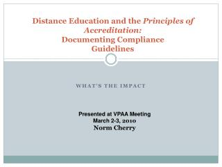 Distance Education and the Principles of Accreditation: Documenting Compliance Guidelines