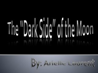 "The ""Dark Side"" of the Moon"