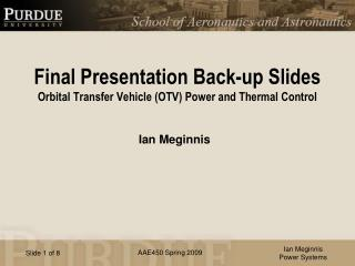 Final Presentation Back-up Slides Orbital Transfer Vehicle (OTV) Power and Thermal Control