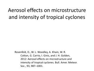 Aerosol effects on microstructure and intensity of tropical cyclones