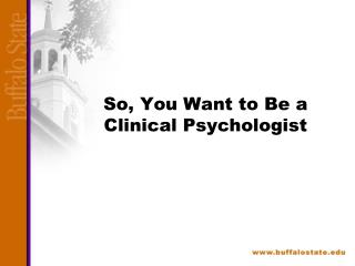 So, You Want to Be a Clinical Psychologist