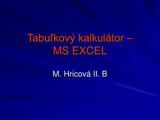 Tabuľkový kalkulátor –  MS EXCEL