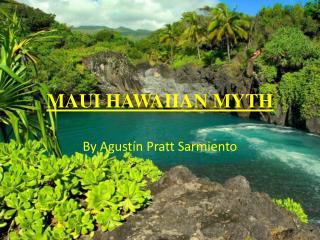MAUI HAWAIIAN MYTH