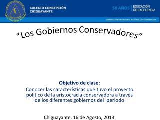 """""""Los Gobiernos Conservadores"""""""