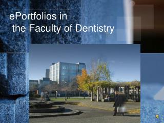 ePortfolios  in the Faculty of Dentistry