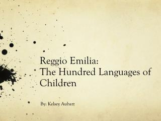 Reggio Emilia:  The Hundred Languages of Children