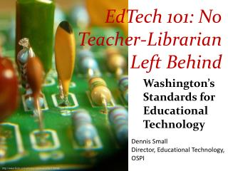 Washington's Standards for   Educational  Technology