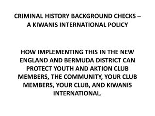 CRIMINAL HISTORY BACKGROUND CHECKS � A KIWANIS INTERNATIONAL POLICY