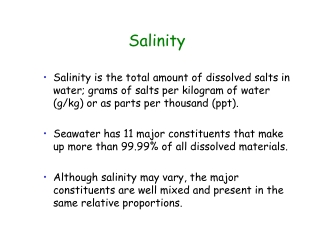 Salinity is the total amount of dissolved salts in water; grams of salts per kilogram of water g