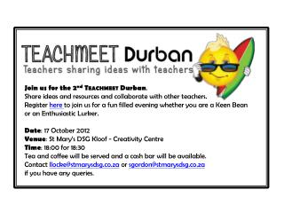 Join us for the  2 nd Teachmeet  Durban .