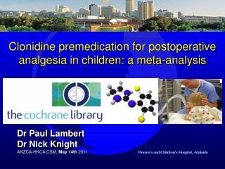 Clonidine premedication for postoperative analgesia in children: a meta-analysis