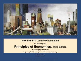 PowerPoint® Lecture Presentation to accompany Principles of Economics,  Third Edition