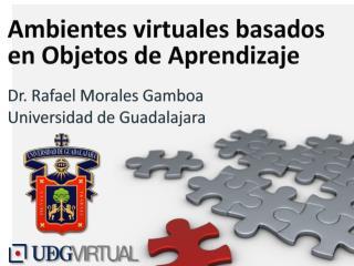 Ambientes virtuales basados en  Objetos  de  Aprendizaje