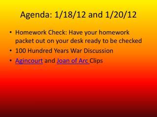 Agenda: 1/18/12 and 1/20/12