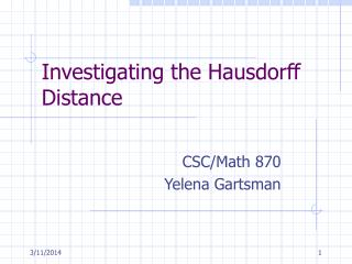 Investigating the Hausdorff Distance