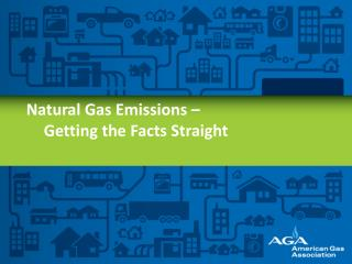 Natural Gas Emissions –  	Getting the Facts Straight