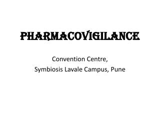 Pharmacovigilance Convention  Centre,  Symbiosis  Lavale  Campus,  Pune