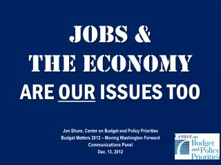 JOBS &  THE ECONOMY  ARE  OUR ISSUES TOO