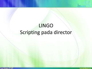 LINGO Scripting pada director