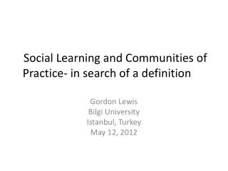 Social Learning and Communities of Practice- in search of a definition